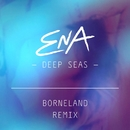 Deep Seas (Borneland Remix)/Ena