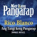 Ang Tangi Kong Pangarap (Manalo, Matalo)/Rico Blanco