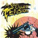 A Gun Called Tension/A Gun Called Tension