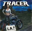 L.A.?/Tracer