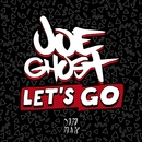 Let's Go/Joe Ghost