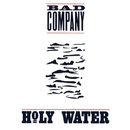 Holy Water/Bad Company