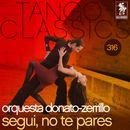 Tango Classics 316: Segui, No Te Pares/Orquesta Donato-Zerrillo