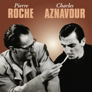 Pierre Roche / Charles Aznavour/Charles Aznavour - Pierre Roche