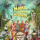 Mama Tha Kano Banta/Burger Project