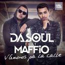 Vámonos Pa La Calle [feat. Maffio]/Dasoul
