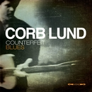 Counterfeit Blues/Corb Lund