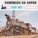 Trem das Onze/Os Demônios Da Garoa