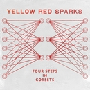 Four Steps In Corsets/Yellow Red Sparks