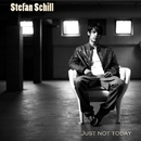 Just Not Today (Radio Edit)/Stefan Schill