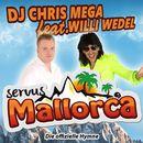 Servus Mallorca [feat. Willi Wedel]/DJ Chris Mega