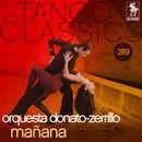 Tango Classics 319: Mañana/Orquesta Donato-Zerrillo