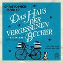 Das Haus der vergessenen Bücher (Gekürzt)/Christopher Morley