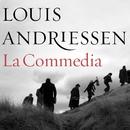 La Commedia/Louis Andriessen