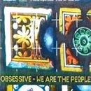 We Are the People/Obsessive