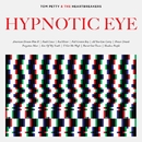 Hypnotic Eye/Tom Petty & The Heart Breakers