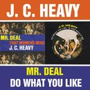 Mr. Deal / Do What You Like/J.C. Heavy