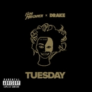 Tuesday (feat. Drake)/I LOVE MAKONNEN