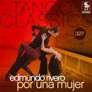 Tango Classics 327: Por una Mujer/Edmundo Rivero