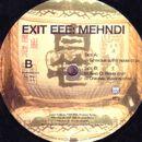 Mehndi (Remixes)/Exit EEE