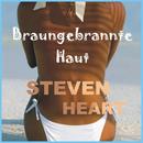 Braungebrannte Haut/Steven Heart