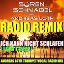 Ich kann nicht schlafen 2015 (Andreas Loth Trumpet Vocal Radio Mix)/Sören Schnabel