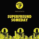 Someday/Superfreund