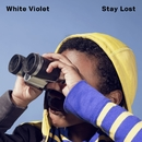 Stay Lost/White Violet