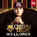 No Llores/Cristian Deluxe