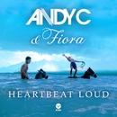 Heartbeat Loud/Andy C & Fiora