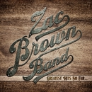 Greatest Hits So Far.../Zac Brown Band