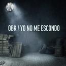Yo no me escondo/OBK