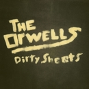 Dirty Sheets/The Orwells