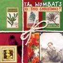 Is This Christmas?/The Wombats