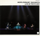 Morelenbaum2/Sakamoto Live in Tokyo 2001/MORELENBAUM2/SAKAMOTO