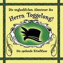 Folge 01: Die spukende Kitzelklaue/Die unglaublichen Abenteuer des Herrn Toggelong