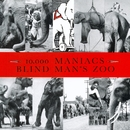 Blind Man's Zoo/10,000 Maniacs