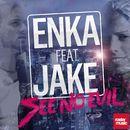 See No Evil [feat. Jake]/Enka