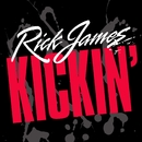Kickin'/Rick James