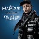 S'il ne me restait feat. Sarah Riani/El Matador