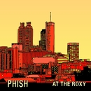 At The Roxy (Atlanta ' 93)/Phish