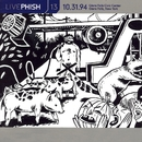 LivePhish, Vol. 13 10/31/94 (Glens Falls Civic Center, Glens Falls, NY)/Phish