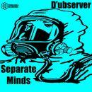 Separate Minds/D'ubserver