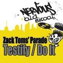 Testify / Do It/Zack Toms' Parade
