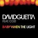 Baby When The Light/David Guetta