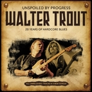 Unspoiled by Progress - 20th Anniversary/Walter Trout