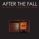 Always Forever Now/After The Fall