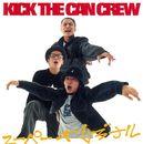 スーパーオリジナル/KICK THE CAN CREW