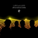 Última noche en la tierra - EP/La Musicalite