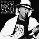 Someone's Gonna Rescue You/Neil Young with Crazy Horse